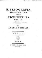 Bibliografia storico-critica dell'architettura civile ed arti subalterne: Volume 3