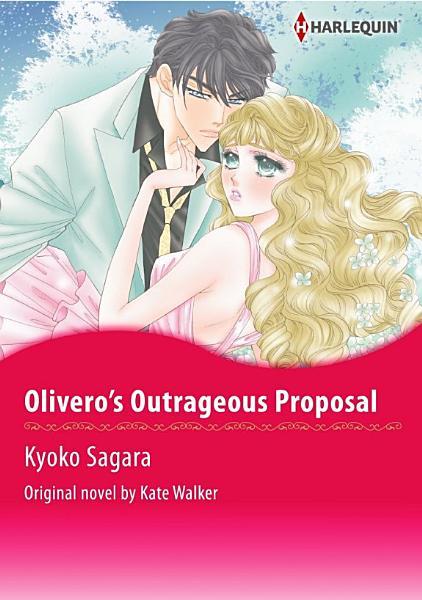 OLIVERO'S OUTRAGEOUS PROPOSAL