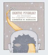 Cognitive Psychology: An Overview for Cognitive Scientists