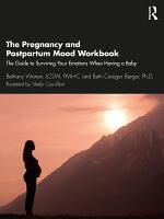 The Pregnancy and Postpartum Mood Workbook