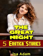 The Great Night: 5 Erotica Stories