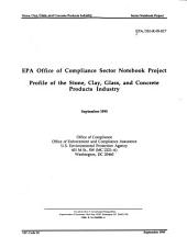 EPA Office of Compliance Sector Notebook Project: Profile of the stone, clay, glass, and concrete products industry