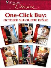 One-Click Buy: October Silhouette Desire: Marriage, Manhattan Style\The Money Man's Seduction\Dante's Contract Marriage\An Affair with the Princess\Mistaken Mistress\Baby Benefits