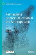 Reimagining Science Education in the Anthropocene