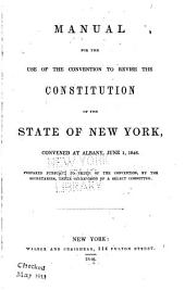 Manual for the Use of the Convention to Revise the Constitution of the State of New York, Convened at Albany, June 1, 1846