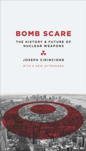 Bomb Scare: The History and Future of Nuclear Weapons