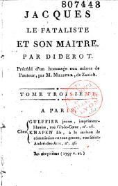 Jacques le fataliste et son maître. Précédé d'un hommage aux mânes de l'auteur par M. Meister de Zurich