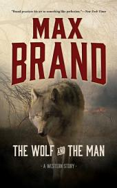 The Wolf and the Man: A Western Story