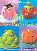 50 Easy Party Cakes PDF