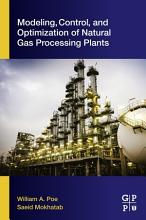 Modeling  Control  and Optimization of Natural Gas Processing Plants PDF