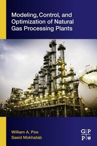 Modeling  Control  and Optimization of Natural Gas Processing Plants