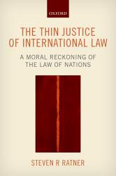 The Thin Justice Of International Law Book PDF