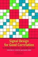 Signal Design for Good Correlation