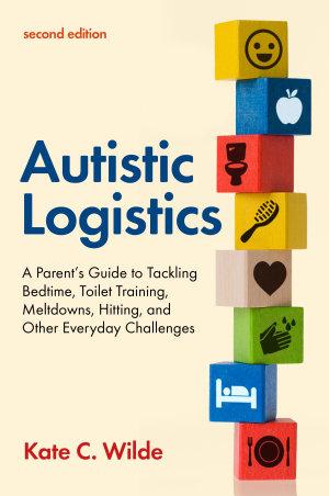 Autistic Logistics, Second Edition