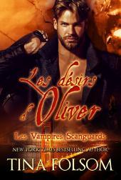Les désirs d'Oliver: Les Vampires Scanguards - Tome 7