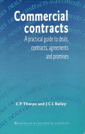 Commercial Contracts: A Practical Guide to Deals, Contracts, Agreements and Promises
