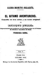 El gitano aventurero: comedia en tres actos y en verso original