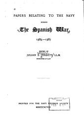 Papers Relating to the Navy During the Spanish War, 1585-1587: Volume 11