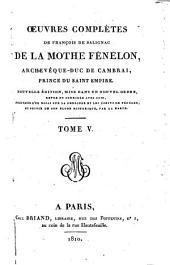 Œuvres Complètes de François de Salignac de La Mothe Fénelon: Volume 5