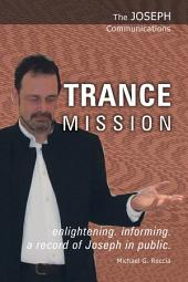 The Joseph Communications: Trance Mission