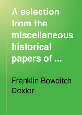 A Selection from the Miscellaneous Historical Papers of Fifty Years