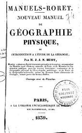 Nouveau manuel de géographie physique, ou Introduction à l'étude de la géologie