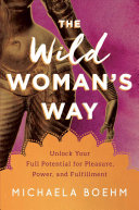 The Wild Woman s Way