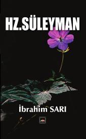 Hz. Süleyman: Allah, Hz.Süleyman'ın samimi ve ihlaslı ahlakının karşılığını en güzel şekilde vermiş