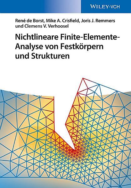 Nichtlineare Finite Elemente Analyse von Festk  rpern und Strukturen PDF