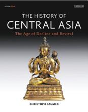 History of Central Asia  The  4 volume set PDF