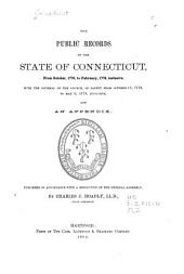 The Public Records of the State of Connecticut ...: October, 1776 to February, 1778. Journal of the Council of safety from October 11, 1776 to May 6, 1778. Appendix. The Providence convention, Dec. 1776-Jan. 1777. The Springfield convention, July, 1777. The New Haven convention, Jan. 1778