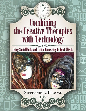 Combining the Creative Therapies with Technology