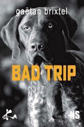 Bad Trip: Une nouvelle sombre aux allures de thriller