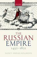 The Russian Empire 1450 1801 PDF