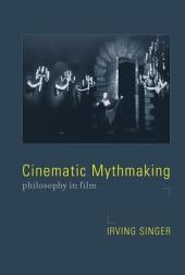 Cinematic Mythmaking: Philosophy in Film