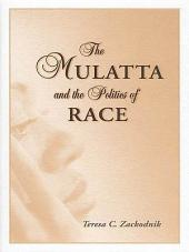 The Mulatta and the Politics of Race