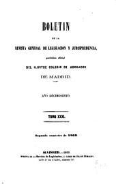 Boletín de la Revista general de legislación y jurisprudencia: periódico oficial del ilustre Colegio de abogados de Madrid, Volumen 31
