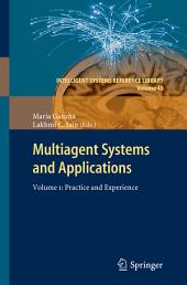 Multiagent Systems and Applications: Volume 1:Practice and Experience