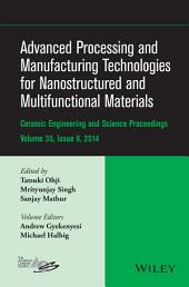 Advanced Processing and Manufacturing Technologies for Nanostructured and Multifunctional Materials: Ceramic Engineering and Science Proceesings, Volume 35, Issue 6