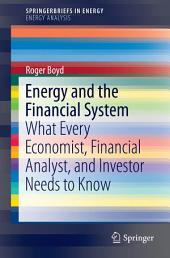 Energy and the Financial System: What Every Economist, Financial Analyst, and Investor Needs to Know