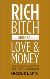 The Rich Bitch Guide to Love and Money