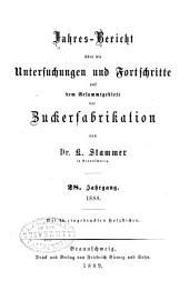 Jahres-Bericht über die Untersuchungen und Fortschritte auf dem Gesamtgebiete der Zuckerfabrikation: Band 28