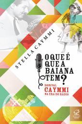 O que é que a baiana tem?: Dorival Caymmi na era do rádio
