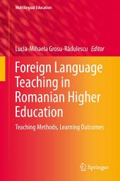 Foreign Language Teaching in Romanian Higher Education: Teaching Methods, Learning Outcomes