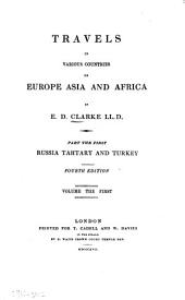 Travels in Various Countries of Europe, Asia and Africa: Russia, Tartary, and Turkey