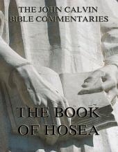 John Calvin's Commentaries On The Book Of Hosea: eBook Edition