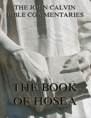 John Calvin s Commentaries On The Book Of Hosea PDF