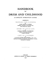 Handbook of Dress and Childhood: A Complete Home-study Course, Comprising: Textiles and Clothing by Kate Heintz Watson... Study of Child Life