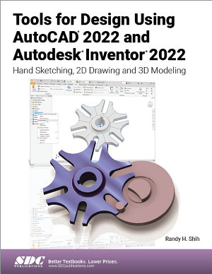 Tools for Design Using AutoCAD 2022 and Autodesk Inventor 2022