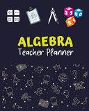 Algebra Teacher Planner Book
